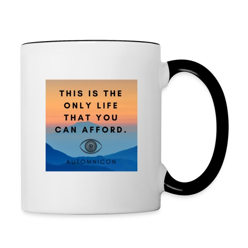 This is the only life that you can afford. - Contrasting Mug