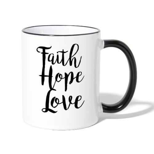 faith hope love - bw - Tasse zweifarbig