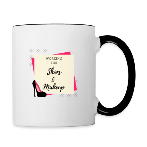 Working for shoes and makeup - Mug contrasté