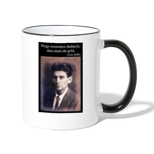 Kafka - Wege entstehen dadurch, dass man sie geht. - Tasse zweifarbig