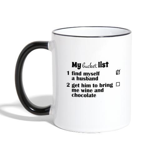 My bucket list, husband bring wine and chocolate - Kaksivärinen muki