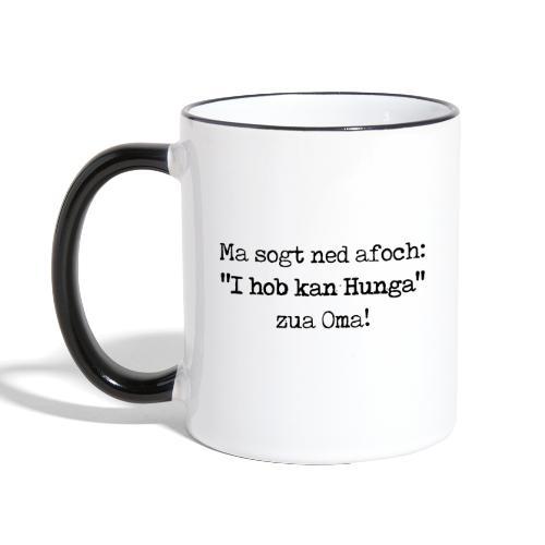 "Vorschau: Ma sogt ned afoch ""I hob kan Hunga"" zua Oma - Tasse zweifarbig"
