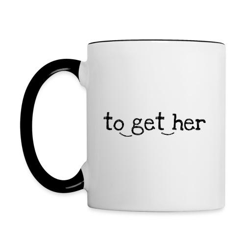 to_get_her - Tasse zweifarbig