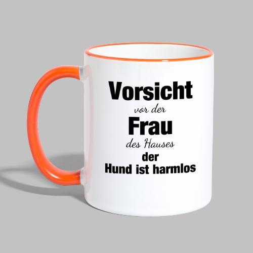 VORSICHT VOR DER FRAU DES HAUSES DER HUND IST - Tasse zweifarbig