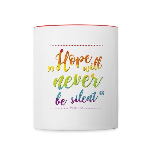 Hope Will Never Be Silent - Tasse zweifarbig