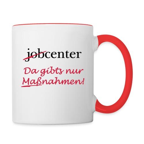 jobcenter - da gibts nur Maßnahmen! Kein Job - Tasse zweifarbig