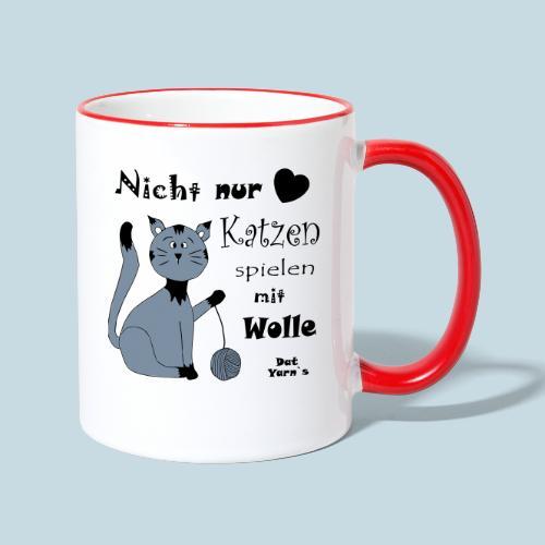Nicht nur Katzen spielen mit Wolle - Tasse zweifarbig