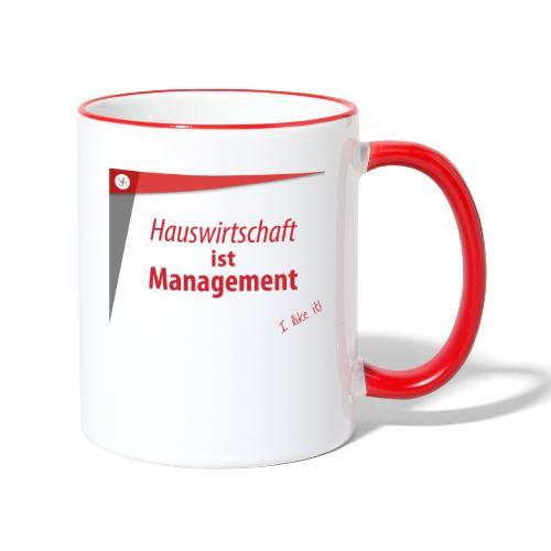 Hauswirtschaft ist Management - Tasse zweifarbig