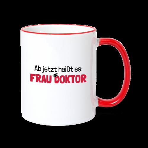 Ab jetzt Frau Doktor Geschenk zur Promotion - Tasse zweifarbig