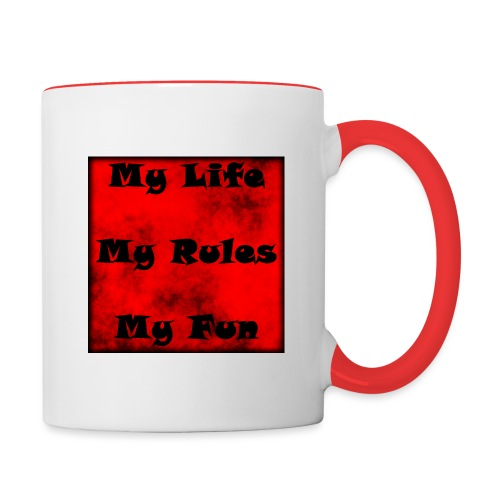 My Life My Rules My Fun - Tasse zweifarbig