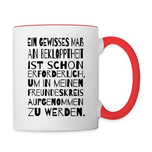Bekloppt Freunde Geschenk Verrückt Spruch Lustig - Tasse zweifarbig