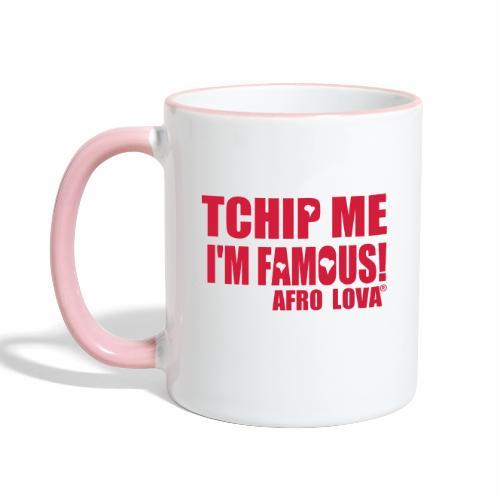 Tchip me I'm famous by Afro Lova - Mug contrasté