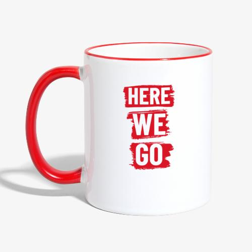 HERE WE GO - Contrasting Mug