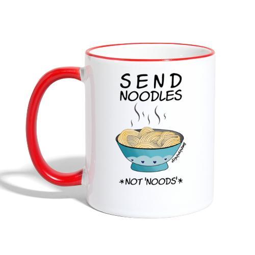 Amy's 'Send Noodles NOT noods' design (black txt) - Contrasting Mug