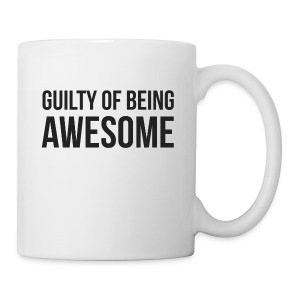 Guilty of being Awesome - Mug