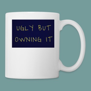 UGLY BUT OWNING IT - Mug