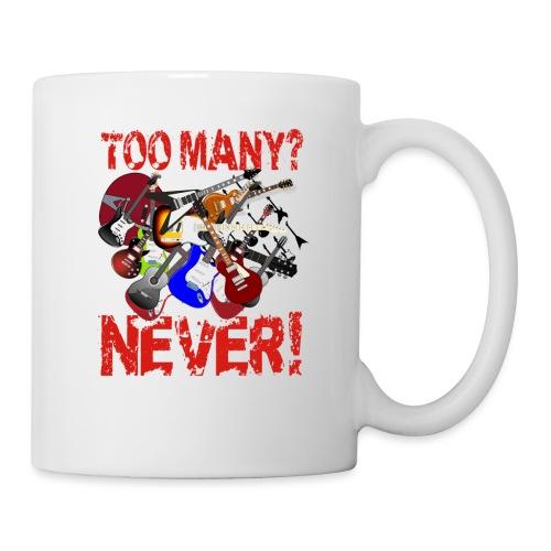 Too Many Guitars? Never! - Mug