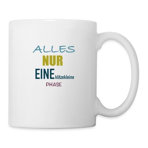 Mutti-Mutmacher: ALLES NUR EINE klitzekleine PHASE - Tasse