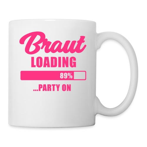 Braut loading Party on - JGA T-Shirt - Braut - Tasse