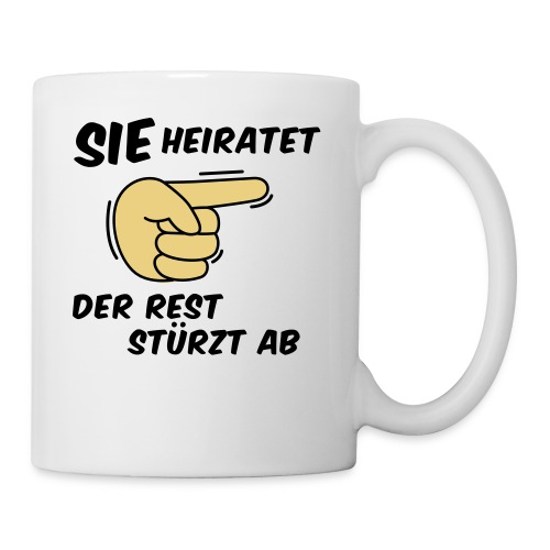 Sie heiratet der Rest stürzt ab - JGA T-Shirt - Tasse