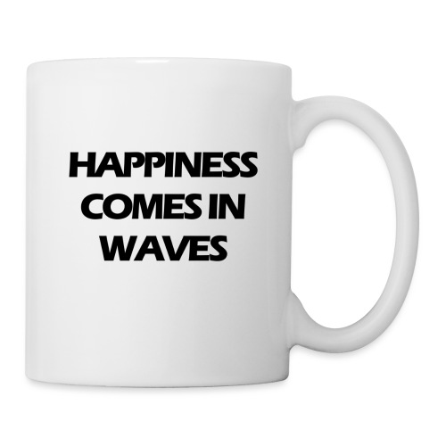 Happiness comes in waves - Mugg