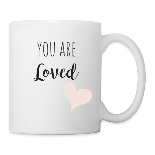 You are Loved - Tasse