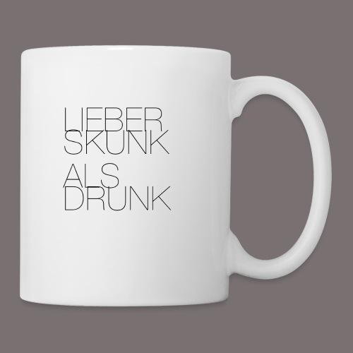Lieber Skunk als Drunk - Tasse