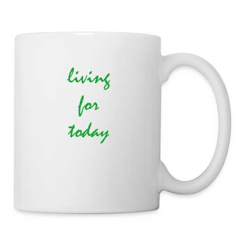 living for today - Tasse