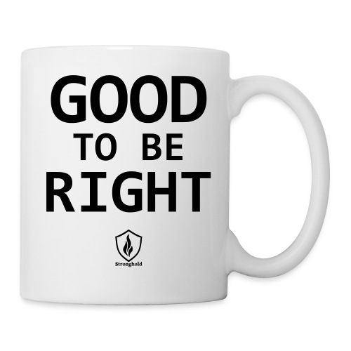 Good to be Right - Tasse