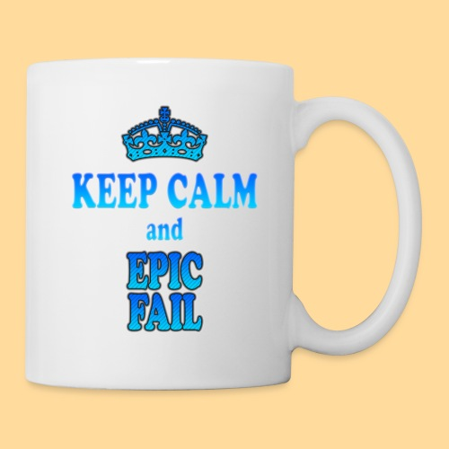 Keep Calm and... epic fail - Tazza