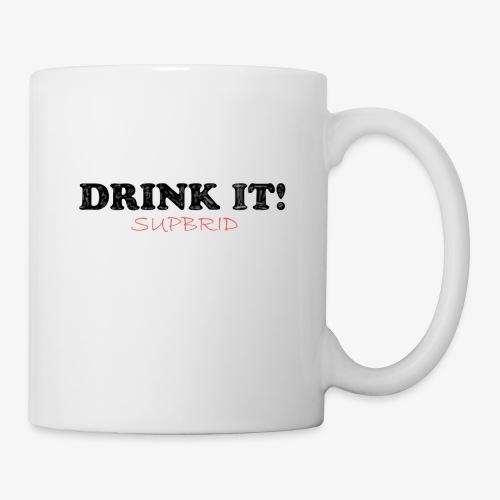Supbrid drink it! - Tasse