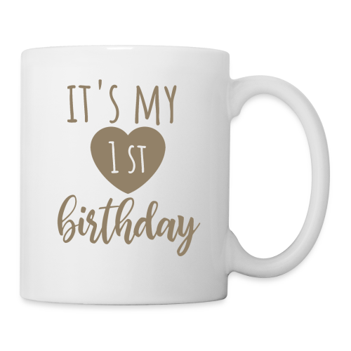 it's my first birthday - Tasse