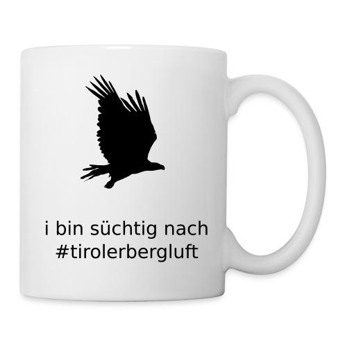 i bin süchtig nach #tirolerbergluft - Tasse
