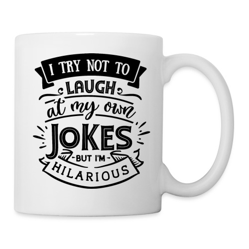 I try not to laugh at my own jokes - Mugg
