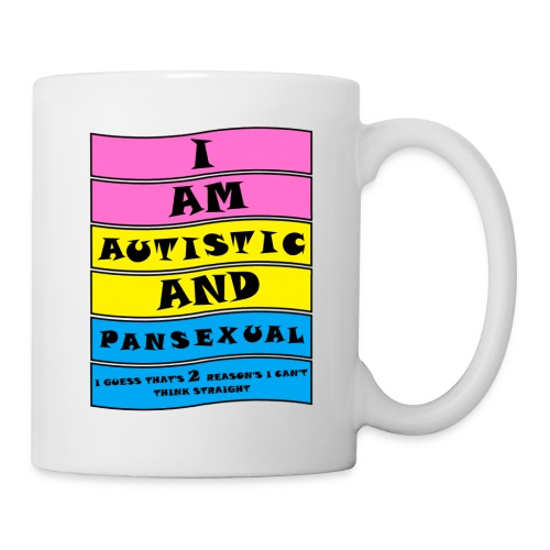 Autistic and Pansexual | Funny Quote - Mug