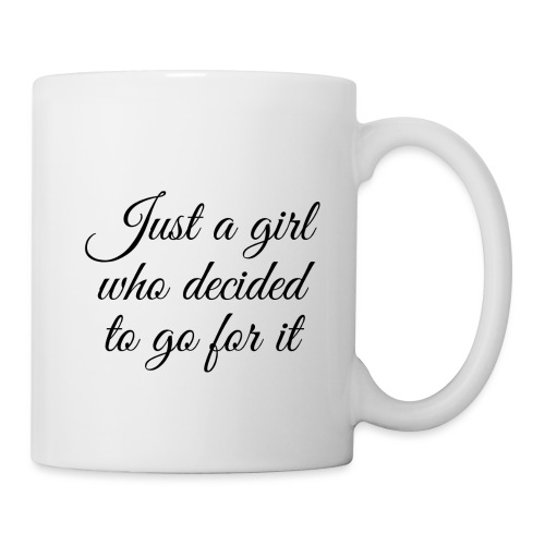 Just a girl who decided to go for it 6 png - Tasse