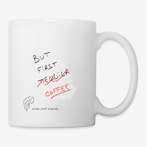But First Tequila - Mug