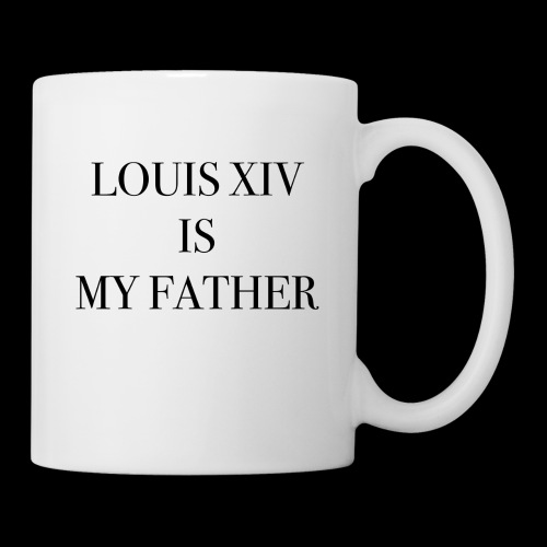 RUN - LOUIS XIV IS MY FATHER - Mug blanc
