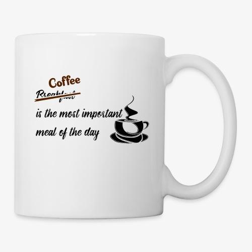 Coffee Important Meal - Tasse