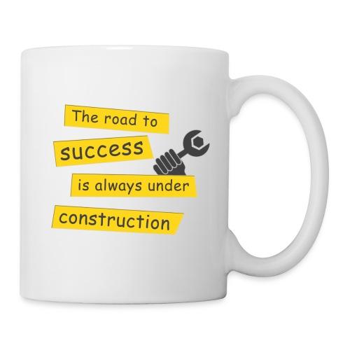 Der Weg zum Erfolg ist immer im Bau - Tasse