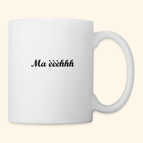 Ma èèèhhh - Mug blanc