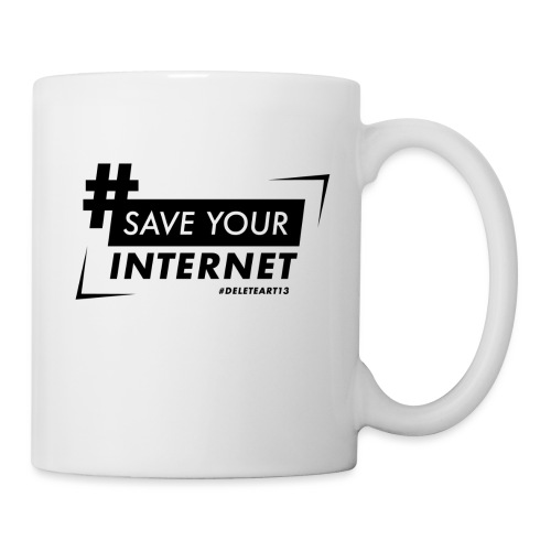 #SAVEYOURINTERNET - AGAINST ARTICLE 13! - Mug