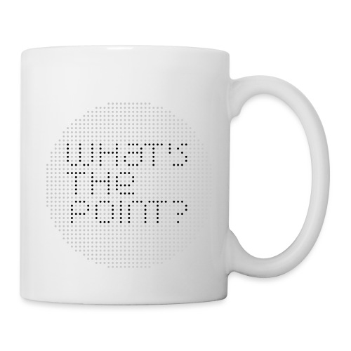 WHAT S THE POINT gris noir - Mug blanc