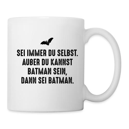 Sei immer du selbst... - Tasse