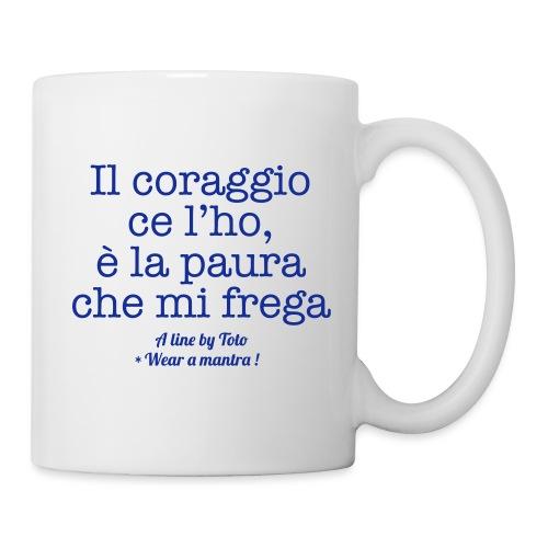 IL CORAGGIO CE L'HO - Tazza