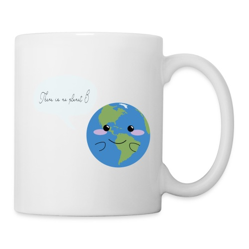 There is no planet B - Tasse