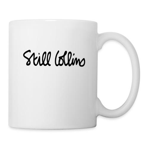 Still Collins Schriftzug - Tasse