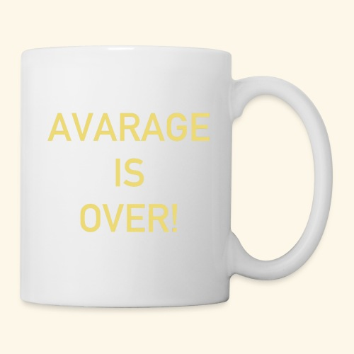 avarage is over - Mugg