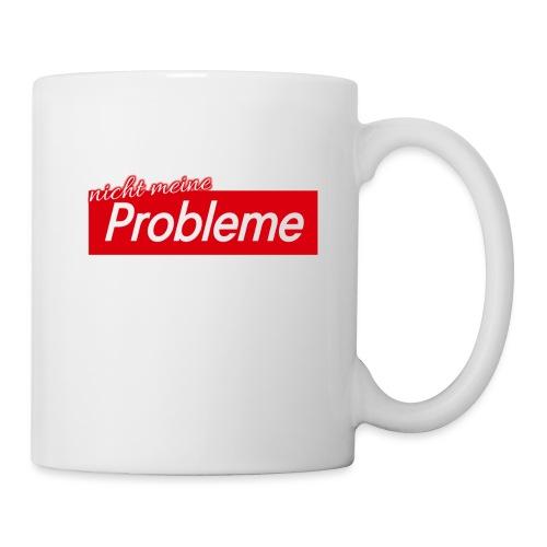 Nicht meine Probleme - Tasse
