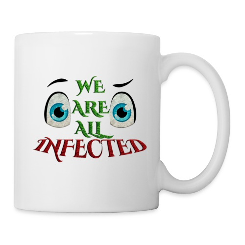 We are all infected -by- t-shirt chic et choc - Mug blanc